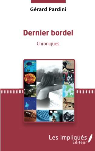 9782343041612: Dernier bordel: Chroniques (French Edition)