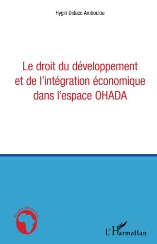 9782343041889: Le droit du d�veloppement et de l'int�gration �conomique dans l'espace OHADA