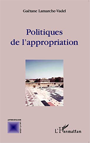 9782343042435: Politiques de l'appropriation (French Edition)