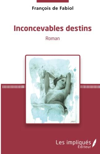 Inconcevables destins: François De Fabiol