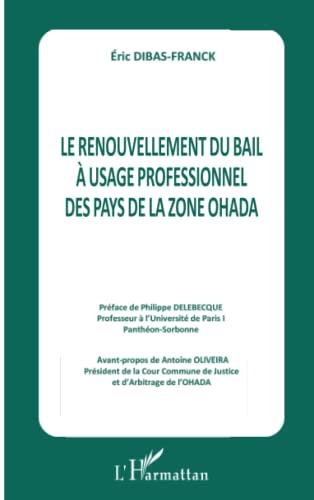 9782343042664: Le renouvellement du bail � l'usage professionnel des pays de la zone OHADA