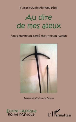 9782343042671: Au dire de mes a�eux : Une facette du pass� des Fang du Gabon (Ecrire l'Afrique)