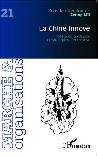 9782343042794: La Chine innove: Politiques publiques et stratégies d'entreprise (French Edition)