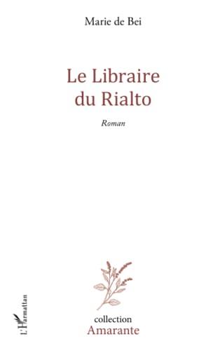 9782343042886: Le Libraire du Rialto: Roman (French Edition)