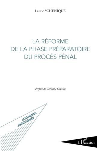9782343043289: La réforme de la phase préparatoire du procès pénal