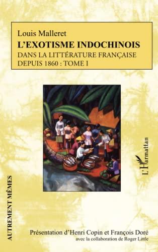 L'exostisme indochinois dans la littérature française: Louis Malleret