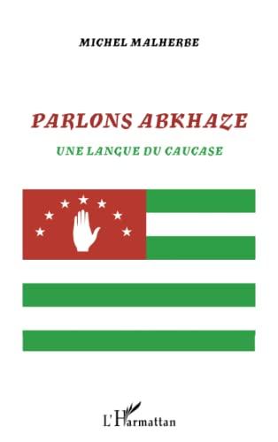 9782343044620: Parlons abkhaze: Une langue du Caucase (French Edition)