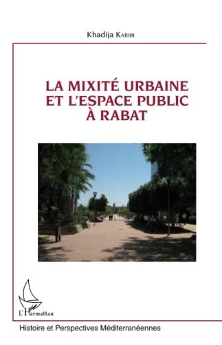 9782343045290: La mixité urbaine et l'espace public à Rabat