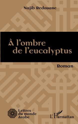 9782343045443: A l'ombre de l'eucalyptus