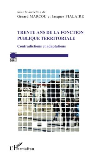 9782343046433: Trente ans de la fonction publique territoriale: Contradictions et adaptations (French Edition)