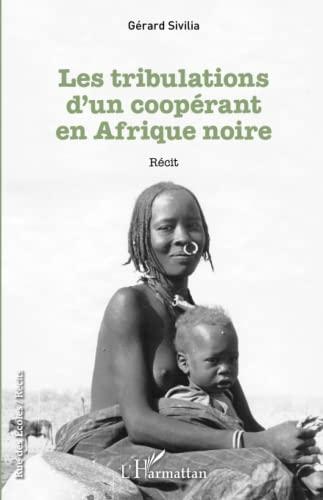 9782343046860: Tribulations d'un coopérant en Afrique noire