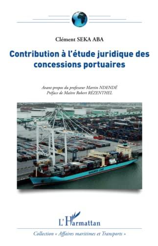 9782343048345: Contribution � l'�tude juridique des concessions portuaires