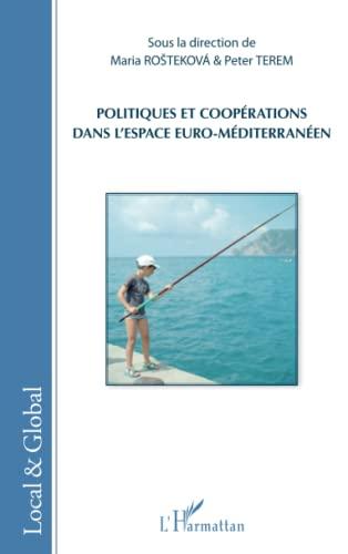 9782343048444: Politiques et coopérations dans l'espace euro-méditerranéen (French Edition)