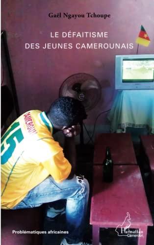 9782343048482: Le défaitisme des jeunes camerounais