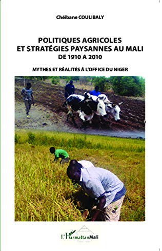 Politiques agricoles et strat?gies paysannes au Mali: Coulibaly, Ch?ibane