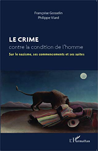 9782343049731: Le crime contre la condition de l'homme: Sur le nazisme, ses commencements et ses suites