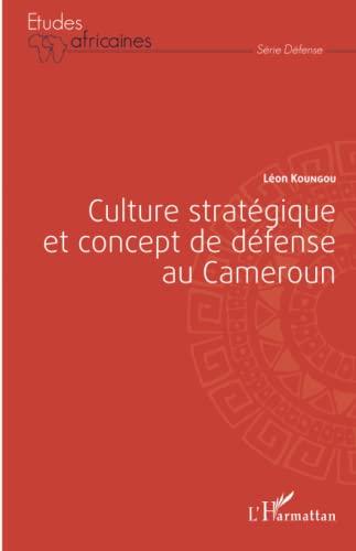9782343049977: Culture strat�gique et concept de d�fense au Cameroun