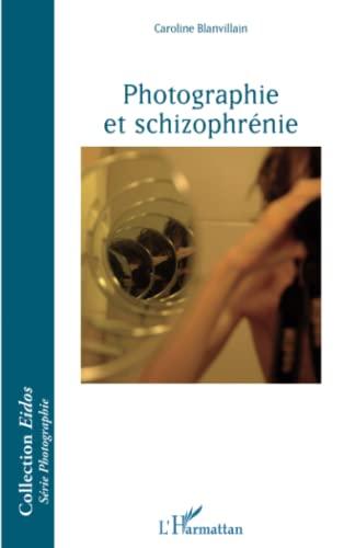 9782343050799: Photographie et schizophrénie