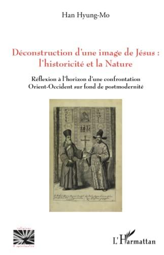 9782343051505: Déconstruction d'une image de Jésus: l'historicité et la nature