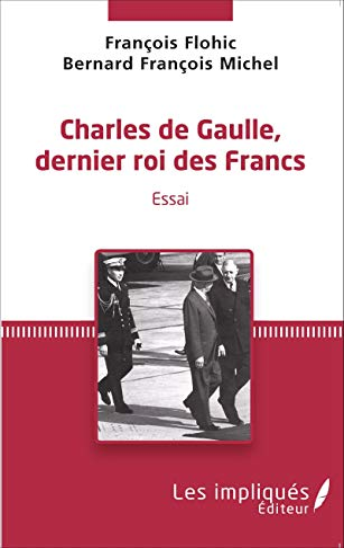 9782343051512: Charles de Gaulle, dernier roi des francs