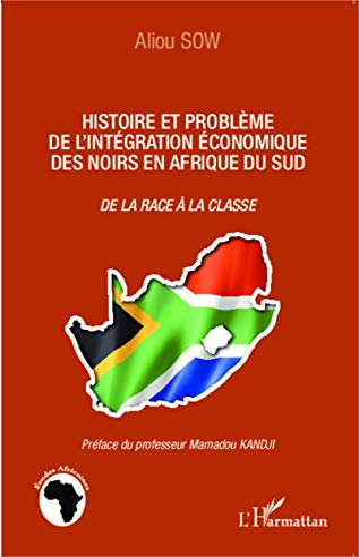 9782343051598: Histoire et problème de l'intégration économique des noirs en Afrique du Sud