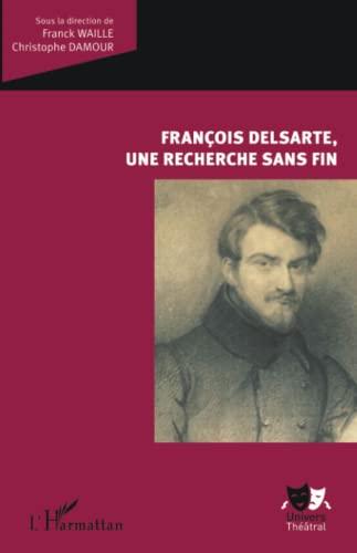 9782343052571: François Delsarte, une recherche sans fin (French Edition)