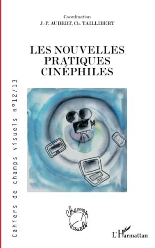 9782343052861: Les nouvelles pratiques cinéphiles (French Edition)