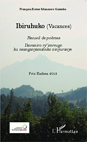 Ibiruhuko (Vacances) Recueil de poèmes: MUNEZERO GASIMBA F X