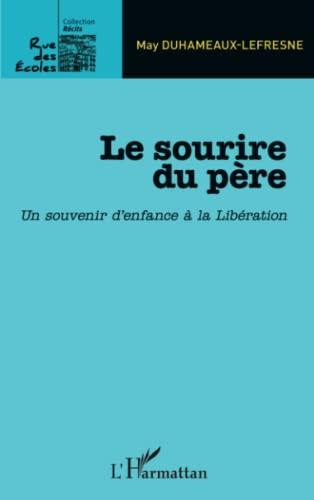 9782343054711: Le sourire du père: Un souvenir d'enfance à la Libération (French Edition)