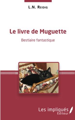 Livre De Muguette Bestiaire Fantastique: Reidig L N