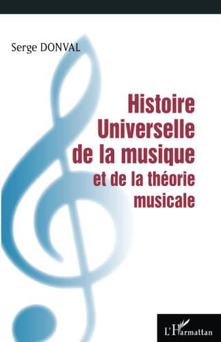 9782343055619: Histoire Universelle de la musique et de la th�orie musicale