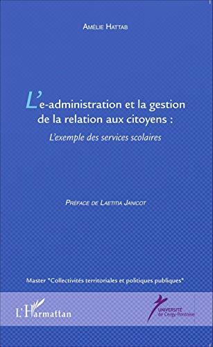 9782343055916: L'e-administration et la gestion de la relation aux citoyens: L'exemple des services scolaires (French Edition)