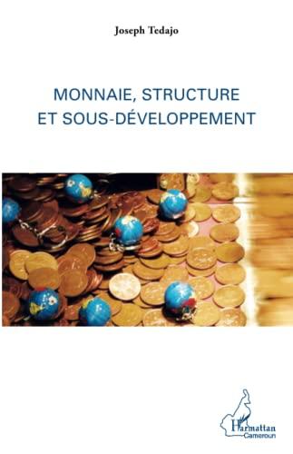 9782343055923: Monnaie, structure et sous-développement (French Edition)