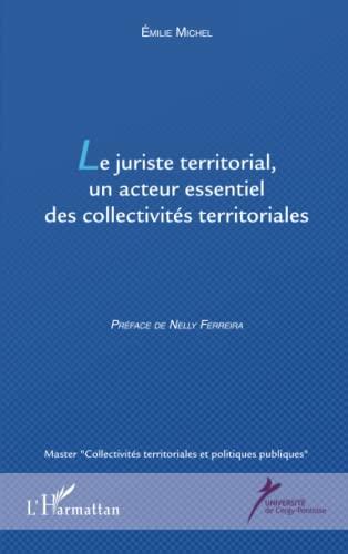 9782343057637: Le juriste territorial, un acteur essentiel des collectivités territoriales (French Edition)