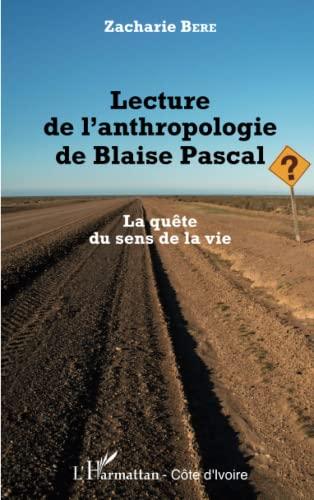 9782343057903: Lecture de l'anthropologie de Blaise Pascal