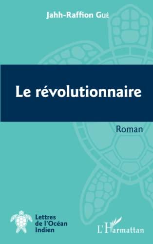9782343058016: Le révolutionnaire: Roman