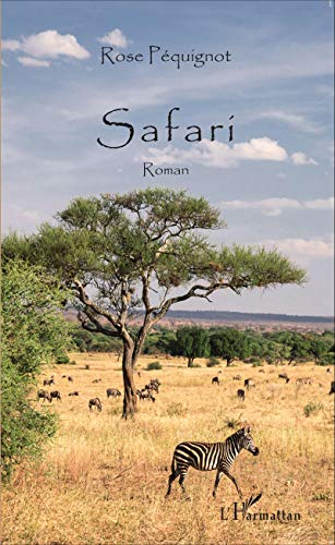 9782343059525: Safari: Roman (French Edition)