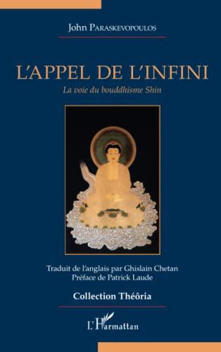9782343060293: L'appel de l'infini : La voie du bouddhisme Shin