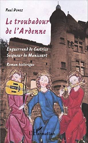 9782343061368: Le troubadour de l'Ardenne