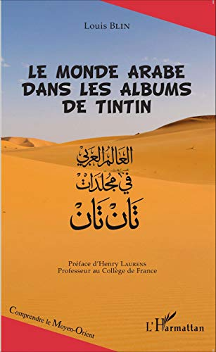 9782343061467: Le monde arabe dans les albums de Tintin [ The Arab World in the Tintin Books ] (French Edition)