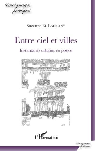 9782343061597: Entre ciel et villes: Instantanés urbains en poésie