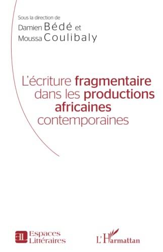 9782343061665: L'écriture fragmentaire dans les productions africaines contemporaines