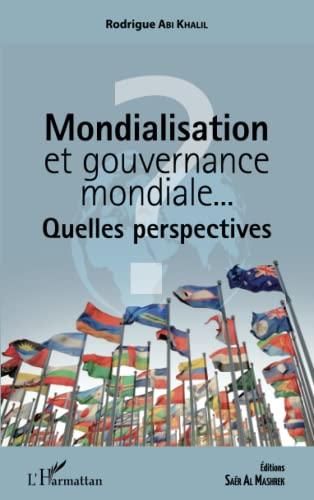 9782343061719: Mondialisation et gouvernance mondiale. . .: Quelles perspectives ? (French Edition)