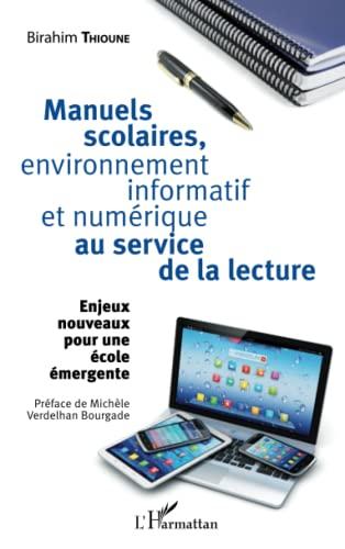 9782343062365: Manuels scolaires, environnement informatif et numérique au service de la lecture: Enjeux nouveaux pour une école émergente (French Edition)