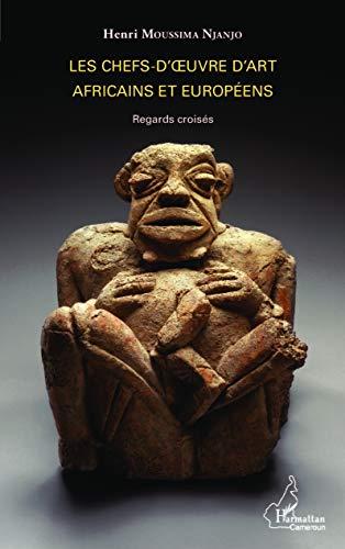 9782343062464: Les chefs-d'oeuvre d'art africains et europ�enns