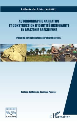 Autobiographie narrative et construction d'identité enseignante en Amazonie bré...