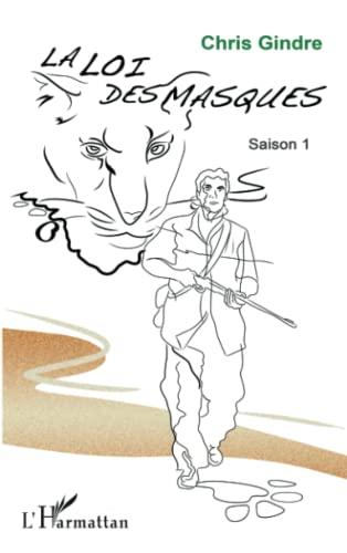 9782343063508: La loi des masques: Saison 1 (French Edition)