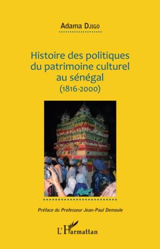 9782343063645: Histoire des politiques du patrimoine culturel au Sénégal (1816-2000) (French Edition)