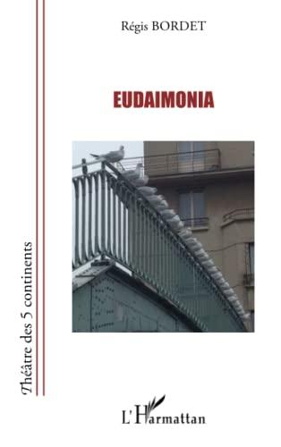 9782343063911: Eudaimonia (Théâtre des 5 continents)