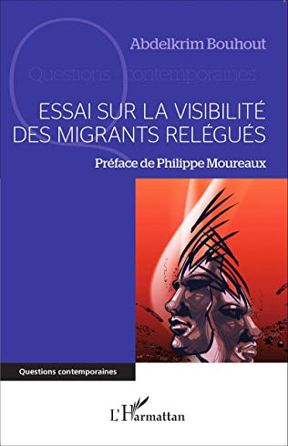 9782343063959: Essai sur la visibilité des migrants relégués (French Edition)